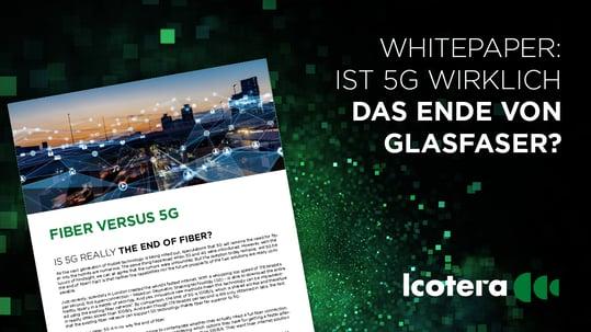Ist 5G wirklich das Ende von Glasfaser