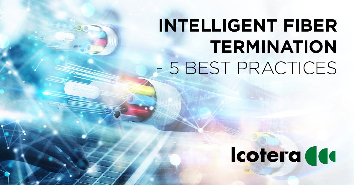 5 best practices for intelligent fiber termination