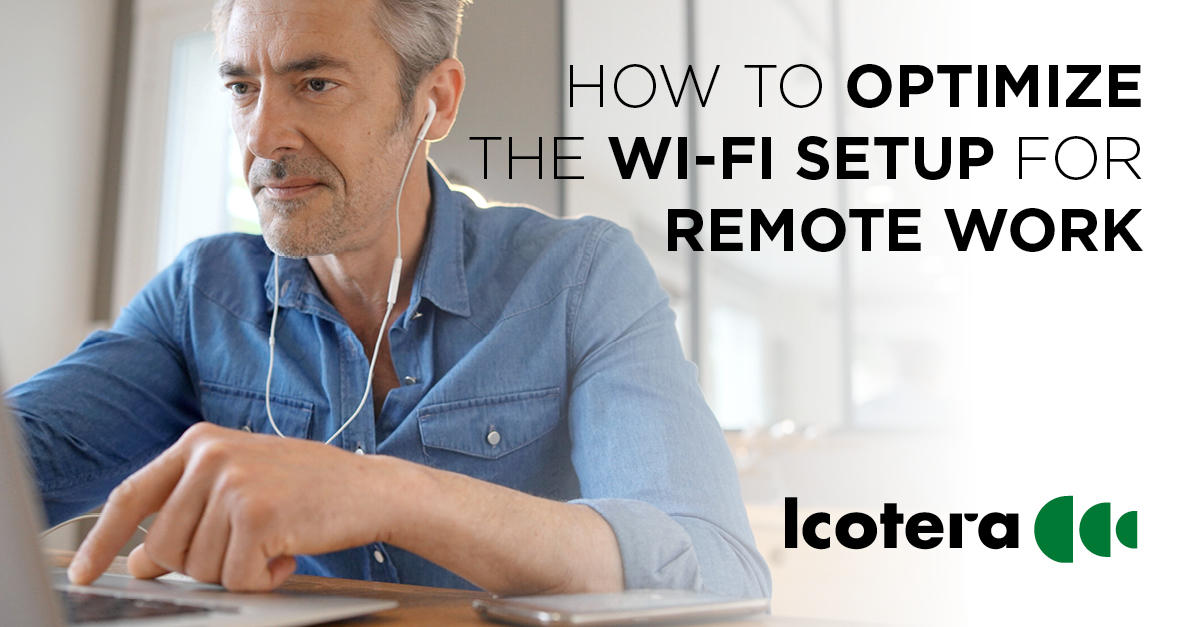How to optimize your customers' Wi-Fi setup for remote work