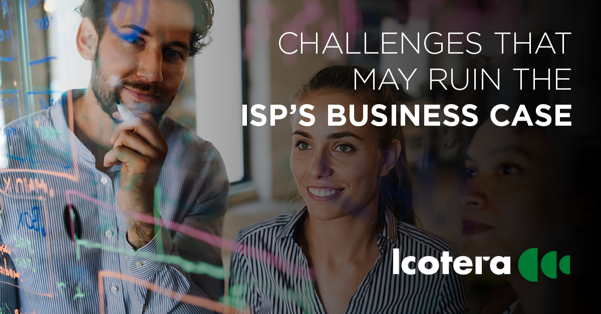 Challenges that may ruin the ISP's business case