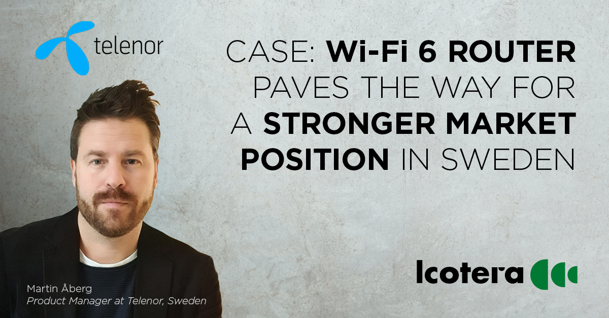 CASE: Wi-Fi 6 Router paves the way for a stronger market position in Sweden