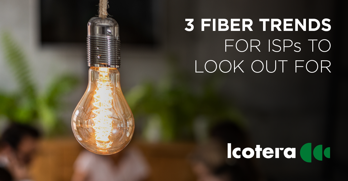 3 fiber trends for ISPs to look out for