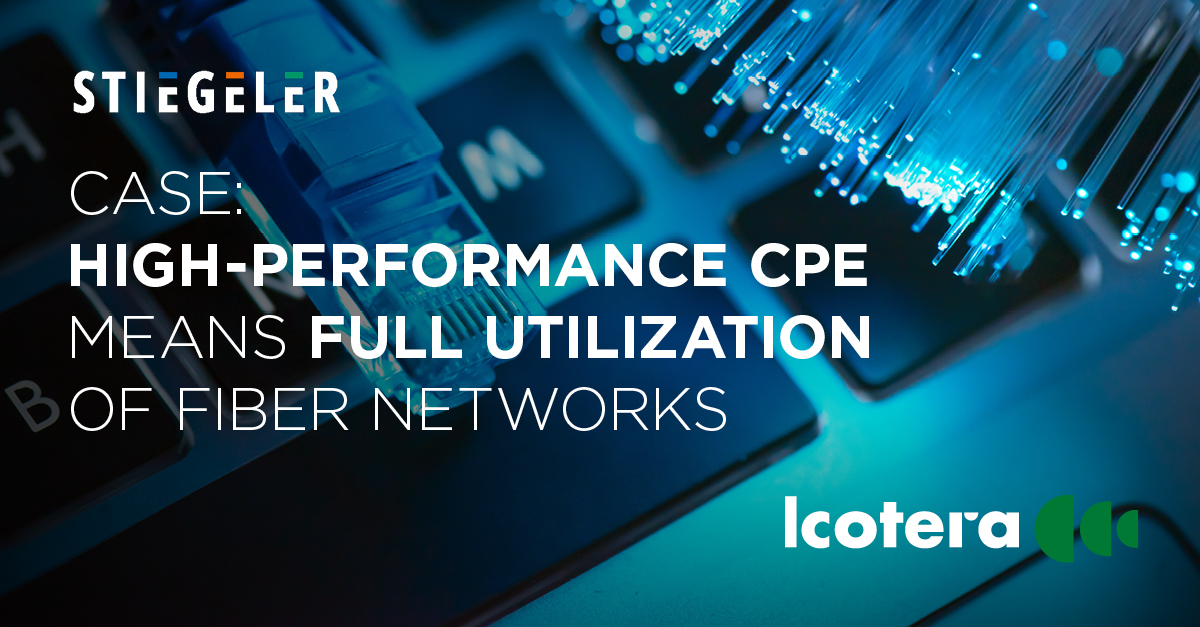 CASE: High-performance CPE tailored to local needs means full utilization of fiber networks